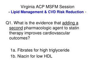 Virginia ACP MSFM Session -  Lipid Management & CVD Risk Reduction  -
