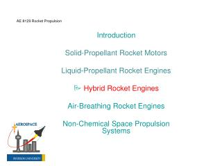 Introduction Solid-Propellant Rocket Motors Liquid-Propellant Rocket Engines