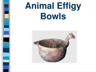 Animal Effigy Bowls