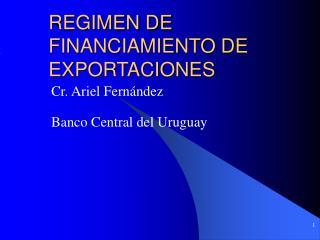 REGIMEN DE FINANCIAMIENTO DE EXPORTACIONES