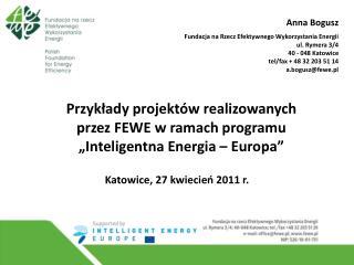 """Przykłady projektów realizowanych  przez FEWE w ramach programu  """"Inteligentna Energia – Europa"""""""