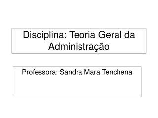 Disciplina: Teoria Geral da Administração
