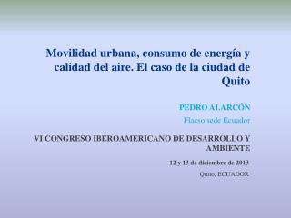 Movilidad urbana, consumo de energía y calidad del aire. El caso de la ciudad de Quito