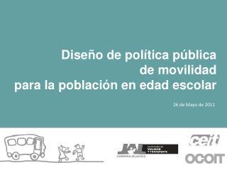 Diseño de  política pública  de  movilidad  para la población en edad escolar