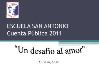 ESCUELA SAN ANTONIO Cuenta Pública 2011