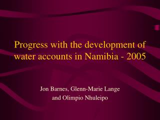 Progress with the development of water accounts in Namibia - 2005