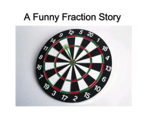 A Funny Fraction Story