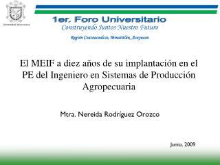 Mtra. Nereida Rodríguez Orozco Junio, 2009