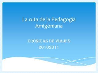 La ruta de la Pedagogía  A migoniana
