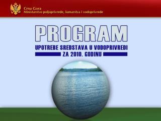 UČEŠĆE U IZGRADNJI  OBJEKATA VODOSNABDIJEVANJA  SEOSKIH  PODRUČJA Andrijevica 60.000  € -  vodovod Slatina    50.000