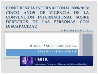 CONFERENCIA INTERNACIONAL 2008-2013: CINCO AÑOS DE VIGENCIA DE LA CONVENCIÓN INTERNACIONAL SOBRE DERECHOS DE LAS PERSON