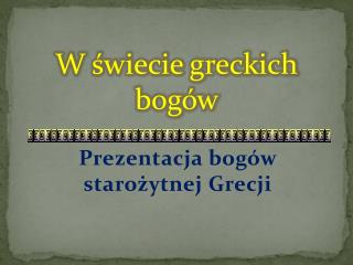 W świecie greckich bogów