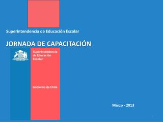 Superintendencia de Educaci�n Escolar JORNADA DE CAPACITACI�N