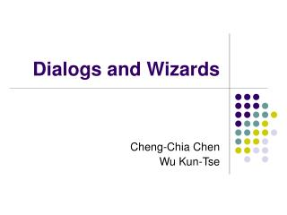 Dialogs and Wizards