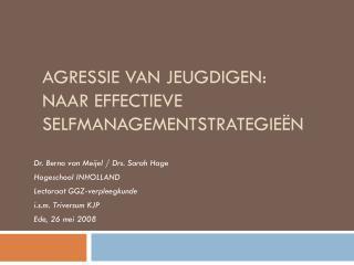 Agressie van jeugdigen: Naar effectieve  selfmanagementstrategieën