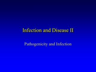 Infection and Disease II