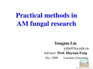 Practical methods in  AM fungal research