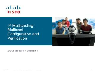 IP Multicasting: Multicast Configuration and Verification