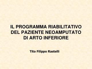 IL PROGRAMMA RIABILITATIVO DEL PAZIENTE NEOAMPUTATO DI ARTO INFERIORE