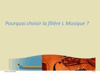 Pourquoi choisir la filière L Musique ?