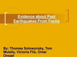 Evidence about Past Earthquakes From Faults
