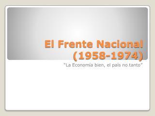 El Frente Nacional (1958-1974)