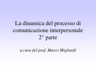 La dinamica del processo di comunicazione interpersonale 2° parte