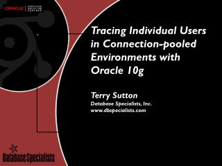 Tracing Individual Users in Connection-pooled Environments with Oracle 10g