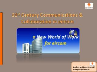 21 st  Century Communications & Collaboration in eircom