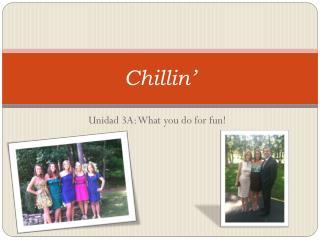 Chillin �