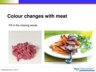 Colour changes with meat