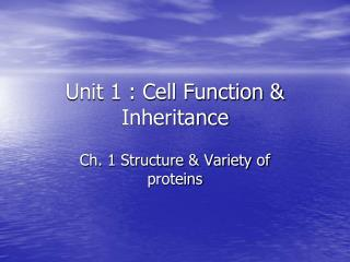 Unit 1 : Cell Function & Inheritance