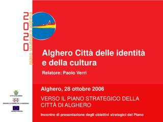Alghero Città delle identità e della cultura Relatore: Paolo Verri