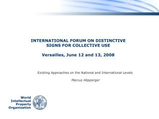 INTERNATIONAL FORUM ON DISTINCTIVE  SIGNS FOR COLLECTIVE USE Versailles, June 12 and 13, 2008
