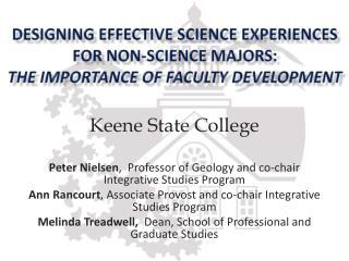 Keene State College Peter Nielsen ,  Professor of Geology and co-chair Integrative Studies Program