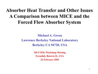 Absorber Heat Transfer and Other Issues  A Comparison between MICE and the Forced Flow Absorber System