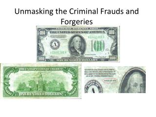 Unmasking the Criminal Frauds and Forgeries