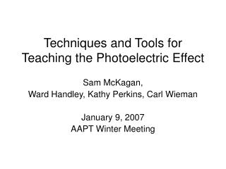 Techniques and Tools for Teaching the Photoelectric Effect
