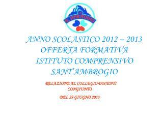ANNO SCOLASTICO 2012 – 2013 OFFERTA FORMATIVA ISTITUTO COMPRENSIVO  SANT'AMBROGIO