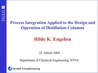 Process Integration Applied to the Design and Operation of Distillation Columns Hilde K. Engelien
