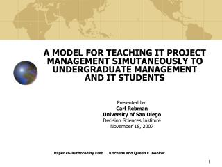 Presented by  Carl Rebman University of San Diego Decision Sciences Institute November 18, 2007