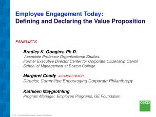 Employee Engagement Today:  Defining and Declaring the Value Proposition PANELISTS