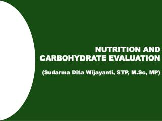NUTRITION AND CARBOHYDRATE EVALUATION