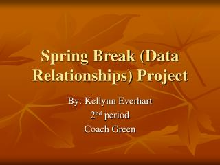 Spring Break (Data Relationships) Project
