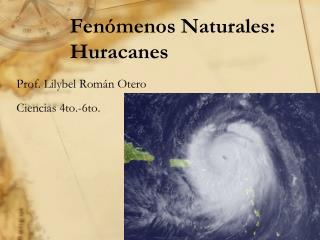 Fenómenos Naturales: Huracanes