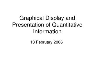 Graphical Display and Presentation of Quantitative Information
