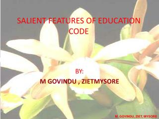 SALIENT FEATURES OF EDUCATION CODE