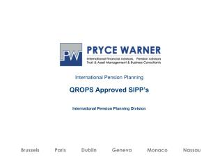 International Pension Planning  QROPS Approved SIPP's International Pension Planning Division