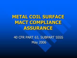 METAL COIL SURFACE MACT COMPLIANCE ASSURANCE