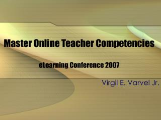 Master Online Teacher Competencies eLearning Conference 2007